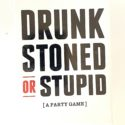 Adult Games Drunk Stoned or Stupid